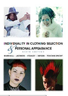 Individuality in Clothing Selection and Personal Appearance  by  Suzanne G. Marshall