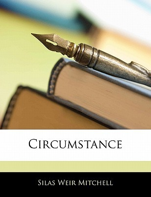 Circumstance  by  S. Weir Mitchell