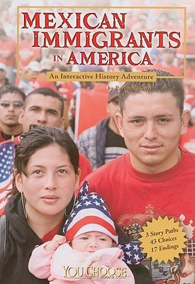 Mexican Immigrants in America: an Interactive History Adventure Rachael Hanel