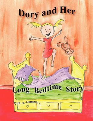 Dory and Her Long Bedtime Story  by  D.A. Damson