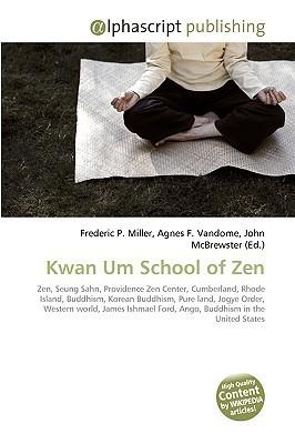 Kwan Um School of Zen  by  Frederic P.  Miller