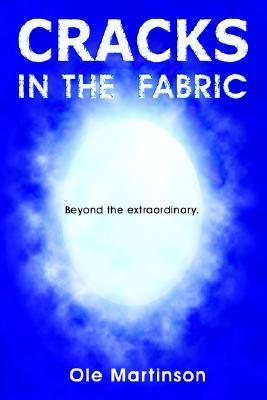 Cracks In The Fabric: Beyond The Extraordinary Ole Martinson