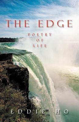 The Edge: Poetry of Life  by  Eddie Ho