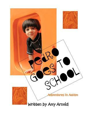 Pedro Goes to School  by  Amy M. Arnold