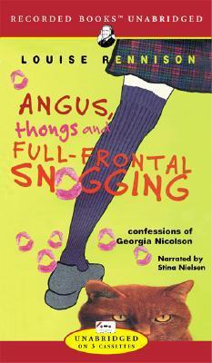 Angus, Thongs, and Full-Frontal Snogging: Confessions of Georgia Nicolson  by  Louise Rennison