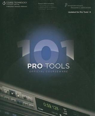 Pro Tools 101, Official Courseware, Version 8.0 [With DVD] Frank D. Cook