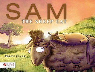 Sam the Sheep Cat  by  Robyn Clark