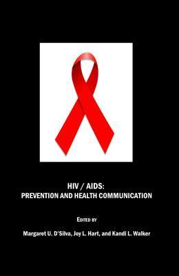 HIV / AIDS: Prevention and Health Communication  by  Margaret U. Dsilva