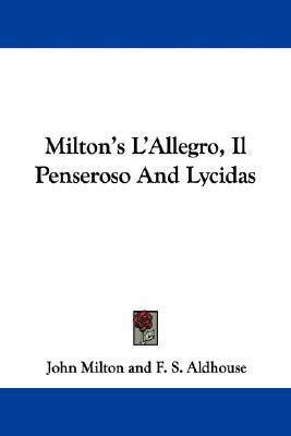 Miltons LAllegro, Il Penseroso and Lycidas  by  John Milton