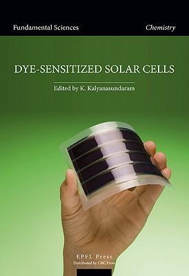 Dye-Sensitized Solar Cells Kuppuswamy Kalyanasundaram