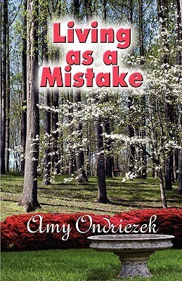 Living as a Mistake  by  Amy Ondriezek