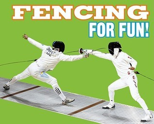 Fencing for Fun!  by  Suzanne Buckingham Slade