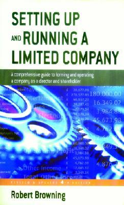 Setting Up & Running A Limited Company  by  Robert   Browning