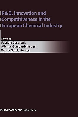 R&d, Innovation and Competitiveness in the European Chemical Industry Fabrizio Cesaroni
