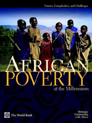 African Poverty at the Millennium: Causes, Complexities, and Challenges  by  Howard White