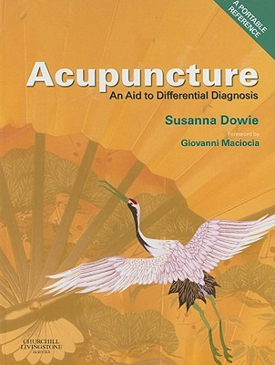 Acupuncture: An Aid to Differential Diagnosis: A Portable Reference  by  Susanna Dowie