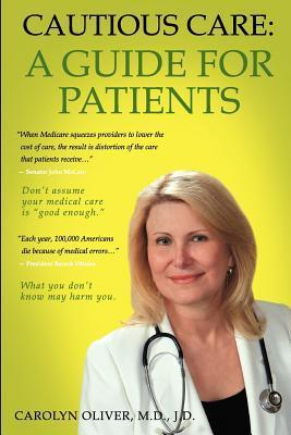 Cautious Care: A Guide for Patients  by  Carolyn Oliver