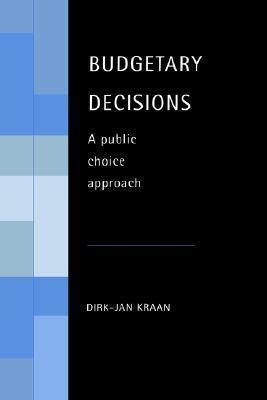 Budgetary Decisions: A Public Choice Approach Dirk-Jan Kraan