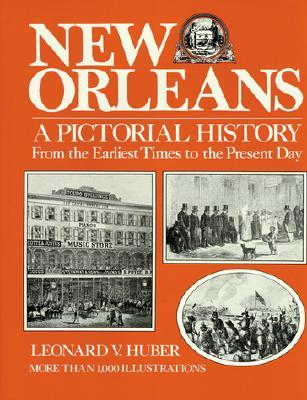 New Orleans a Pictorial History: A Pictorial History Leonard V. Huber
