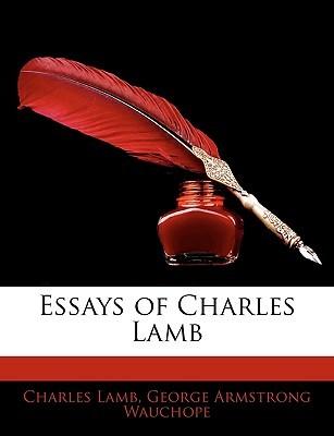 Essays of Charles Lamb Charles Lamb