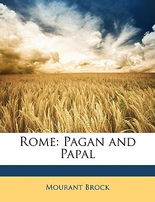 Rome: Pagan and Papal Mourant Brock