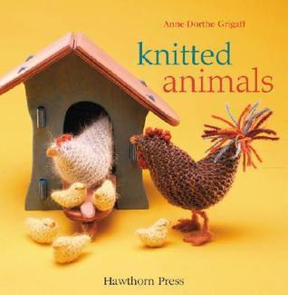 Knitted Animals Anne-dorthe Grigaff