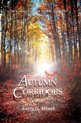 Autumn Corridors  by  Larry G. Straub