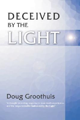 Deceived  by  the Light by Douglas R. Groothuis