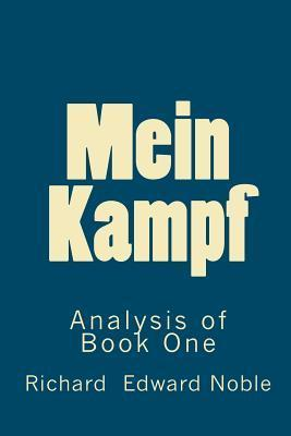 Mein Kampf - Analysis of Book One  by  Richard Edward Noble