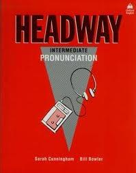 Headway Intermediate Pronunciation  by  Sarah  Cunningham