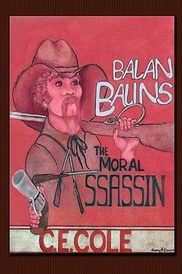 Balan Balins: The Moral Assassin C.E. Cole