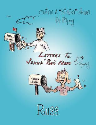 Letters to Jenna Bug from Pappy  by  Russ