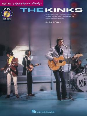 The Kinks: A Step-By-Step Breakdown of the Guitar Styles and Techniques of Dave and Ray Davies [With CD] Dave Rubin