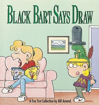 Black Bart Says Draw: A FoxTrot Collection  by  Bill Amend