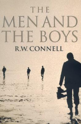 The Men and the Boys  by  Raewyn W. Connell