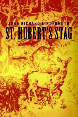 St. Huberts Stag  by  J.R. Lindermuth