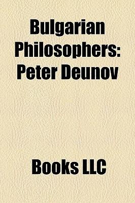 Bulgarian Philosophers: Peter Deunov  by  Books LLC