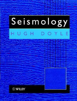 Seismology Hugh A. Doyle