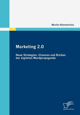 Marketing 2.0  by  Moritz H. Mmerlein