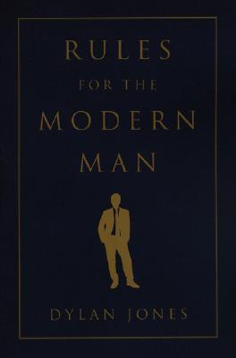 Rules for the Modern Man Dylan  Jones