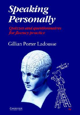 Speaking Personally: Quizzes and Questionnaires for Fluency Practice  by  Gillian Porter Ladousse