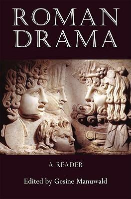 Roman Drama: A Reader  by  Gesine Manuwald