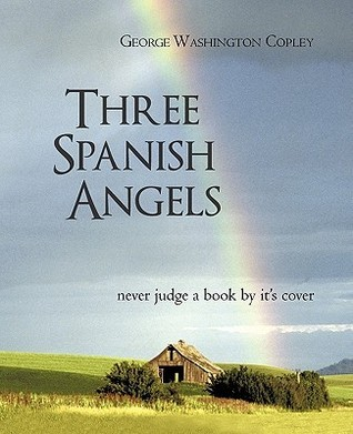 Three Spanish Angels: Never Judge a Book Its Cover by George Washington Copley