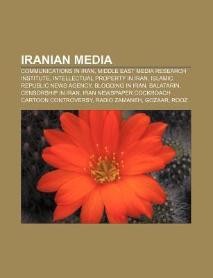 Iranian Media: Communications in Iran, Middle East Media Research Institute, Intellectual Property in Iran, Islamic Republic News Age  by  Source Wikipedia