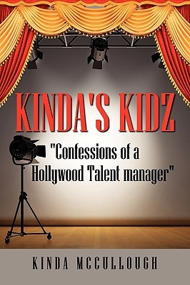 Kindas Kidz Confessions of a Holllywood Talent Manager  by  Kinda McCullough
