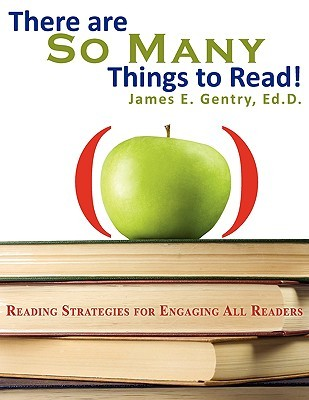 There Are So Many Things to Read! James E. Gentry