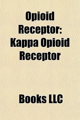 Opioid Receptor: Kappa Opioid Receptor  by  Books LLC