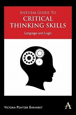 Anthem Critical Thinking and Writing Skills: An Introductory Guide Victoria Pontzer Ehrhardt