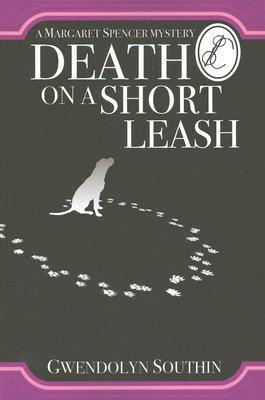 Death on a Short Leash  by  Gwendolyn Southin