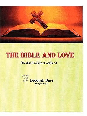 The Bible and Love  by  Durr Deborah